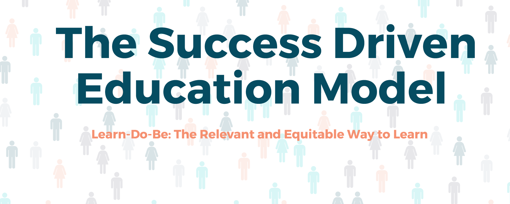 Intro to the Success Driven Education Model